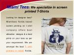 Miami Tees: We specialize in screen printed T-Shirts