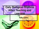 Daily Biological Rhythms Affect Teaching and Learning