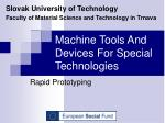 Machine Tools And Devices For Special Technologies