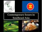 Contemporary Issues in Southeast Asia