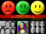 PSYCHOLOGY – Mr. Duez Unit 5, Part 4 : Emotion - Theory & Practice