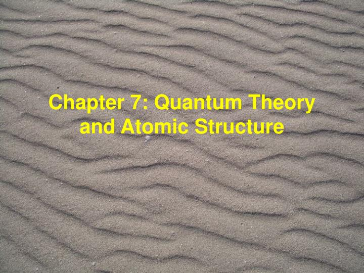 chapter 7 quantum theory and atomic structure n.