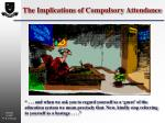 The Implications of Compulsory Attendance