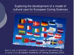 Exploring the development of a model of cultural care for European Caring Sciences
