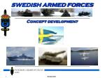 SWEDISH ARMED FORCES Concept development
