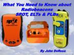 What You Need to Know about Radiobeacons SPOT, ELTs & PLBs