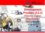 Development Process (3.2.3) Process Owner Presentation