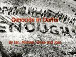 Genocide in Darfur By Ian, Michael, Dena and Jose