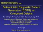 Deterministic Diagnostic Pattern Generation (DDPG) for  Compound Defects