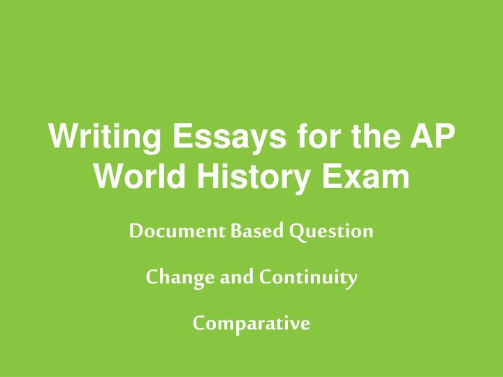 PPT - Writing Essays for the AP World History Exam
