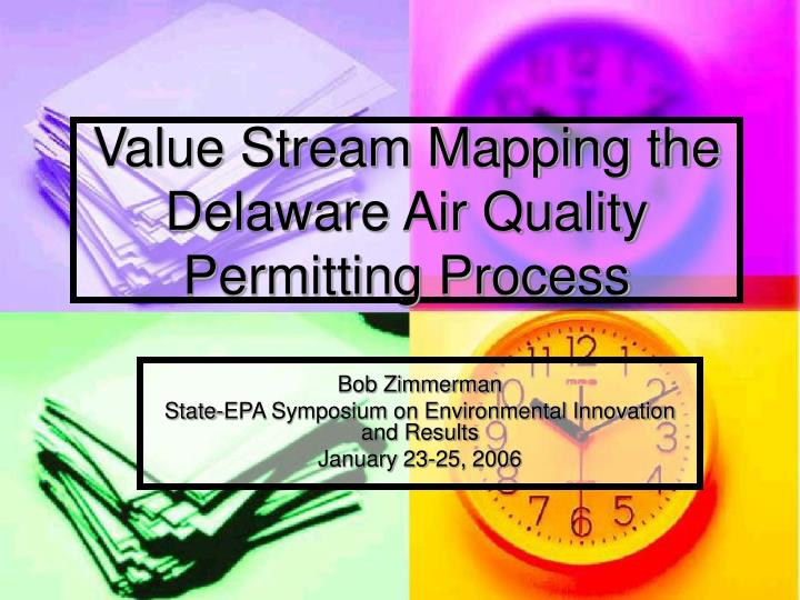 value stream mapping the delaware air quality permitting process n.