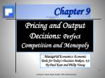 Pricing and Output Decisions: Perfect Competition and Monopoly