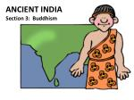 ANCIENT INDIA Section 3: Buddhism
