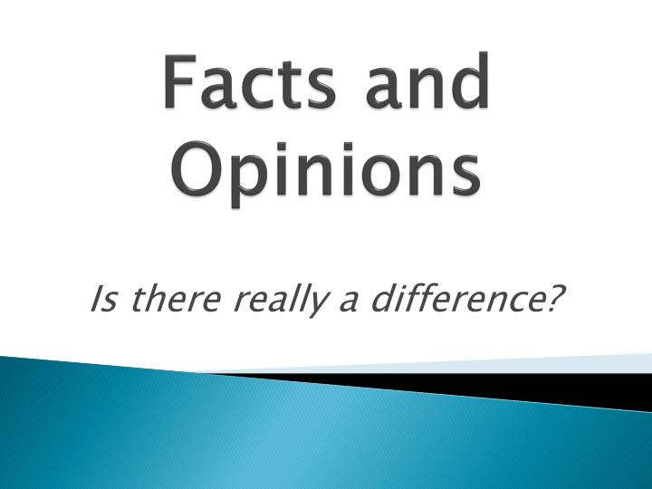 facts and opinions n.