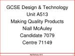 GCSE Design & Technology Unit A513 Making Quality Products Niall McAuley Candidate 7079
