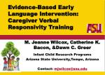 Evidence-Based Early Language Intervention: Caregiver Verbal Responsivity Training