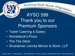 AYSO 599 Thank you to our Premium Sponsors
