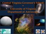 Central Virginia Governor's School + University of Virginia  Department of Astronomy