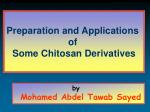 Preparation and Applications of Some Chitosan Derivatives