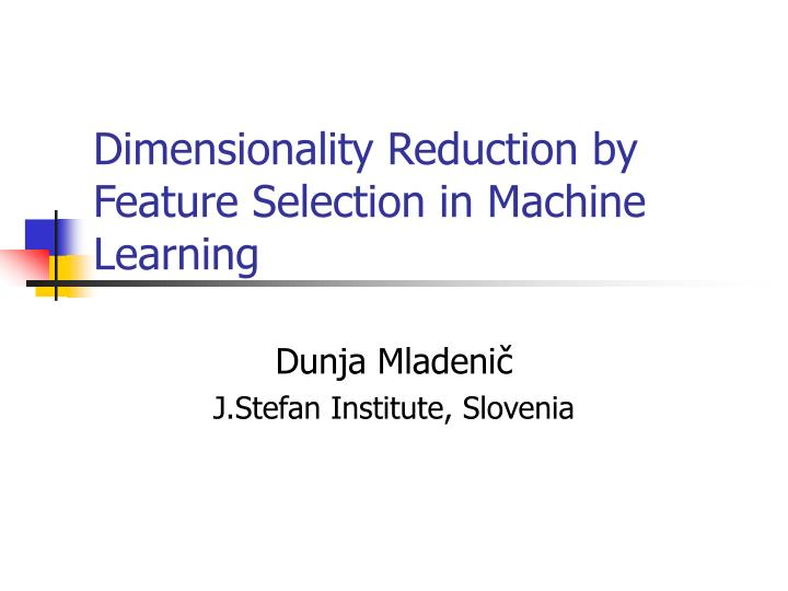dimensionality reduction by feature selection in machine learning n.