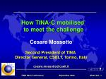 How TINA-C mobilised  to meet the challenge