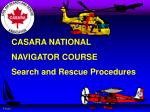 CASARA NATIONAL NAVIGATOR COURSE Search and Rescue Procedures