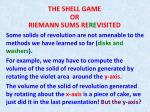 THE SHELL GAME OR RIEMANN SUMS RE RE VISITED