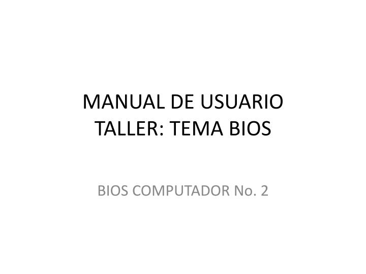 manual de usuario taller tema bios n.