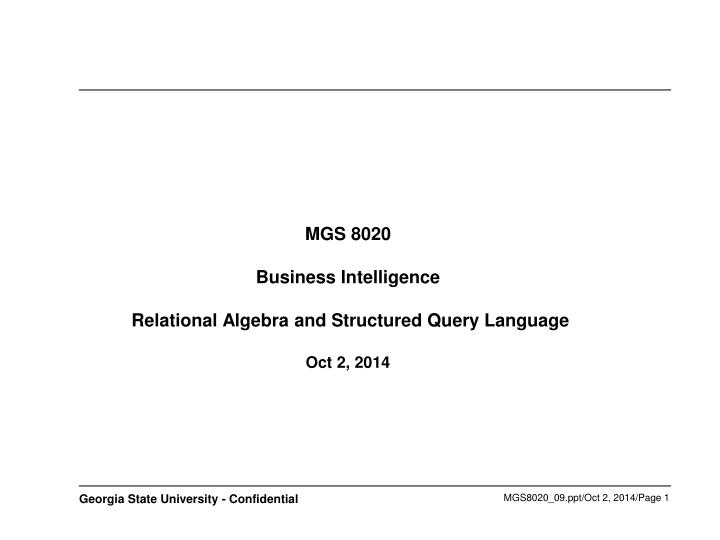mgs 8020 business intelligence relational algebra and structured query language oct 2 2014 n.