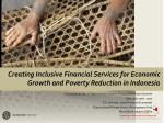 Creating Inclusive Financial Services for Economic Growth and Poverty Reduction in Indonesia