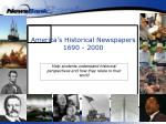 America's Historical Newspapers 1690 - 2000