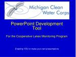 PowerPoint Development Tool For the Cooperative Lakes Monitoring Program