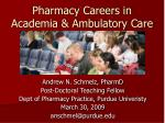 Pharmacy Careers in Academia & Ambulatory Care