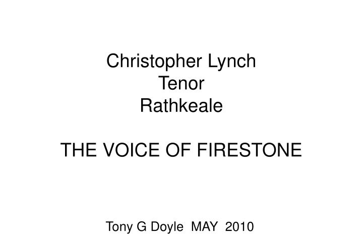 christopher lynch tenor rathkeale the voice of firestone n.