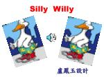 Silly Willy