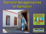 Demand-led approaches to Sanitation