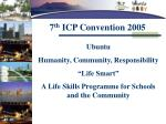 7 th ICP Convention 2005