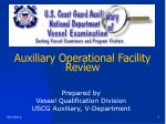 Auxiliary Operational Facility Review