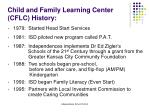 Child and Family Learning Center (CFLC) History: