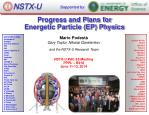Progress and Plans for Energetic Particle (EP) Physics