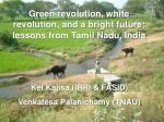 Green revolution, white revolution, and a bright future: lessons from Tamil Nadu, India