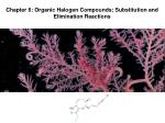 Chapter 6: Organic Halogen Compounds; Substitution and Elimination Reactions