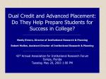 Dual Credit and Advanced Placement: Do They Help Prepare Students for Success in College?