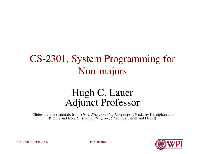 PPT - CS-2301, System Programming for Non-majors PowerPoint