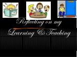 Reflecting on my Learning & Teaching