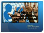The Rights of the Child .. .for a holistic, healthy childhood