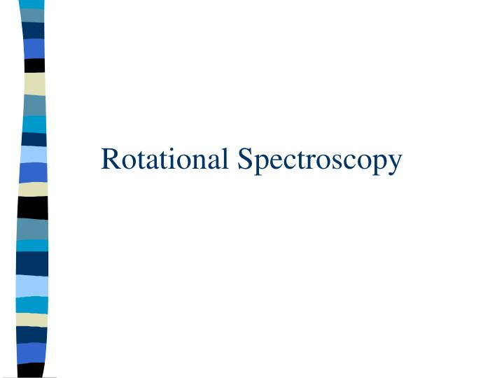 rotational spectroscopy n.