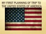 To get visa Planning the route  Choosing the transport Booking the tickets Booking the hotels