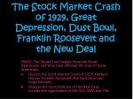 The Stock Market Crash of 1929, Great Depression, Dust Bowl, Franklin Roosevelt and the New Deal