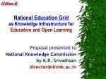 National Education Grid as Knowledge Infrastructure for  Education and Open Learning